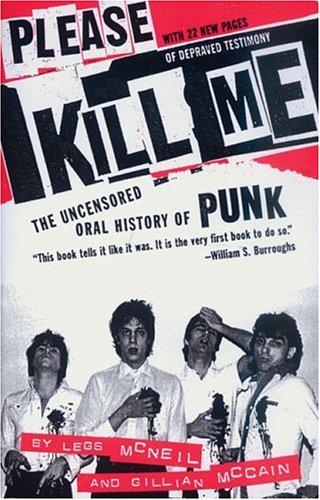 Please Kill Me- The Uncensored Oral History of Punk