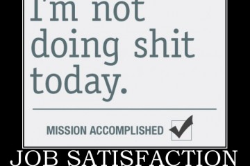 Job-Satisfaction-Not-Doing-Shit-Today