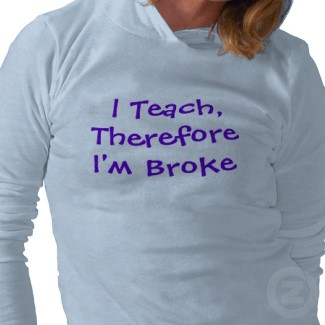 i_teach_therefore_im_broke_
