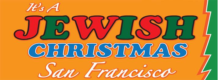All the Things for Jews (and Lonely Gentiles) to Do on Xmas in SF ...