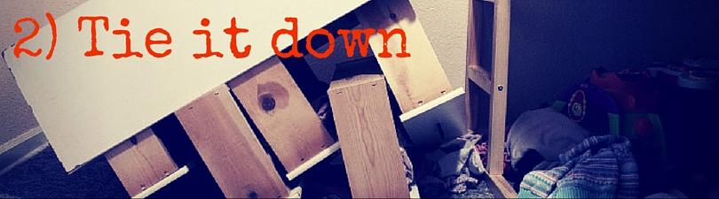 2) Tie it down