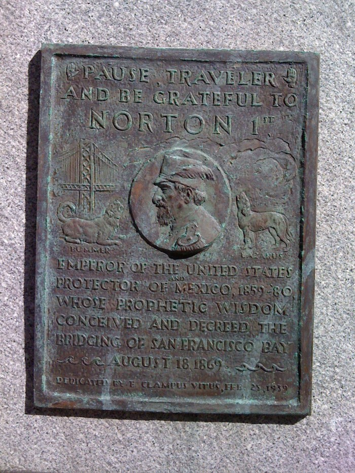 The Old Transbay Terminal plaque evoking homage to Norton. The Emperor's Bridge Committee would like this honour applied to the bridge officially and so does Stu!