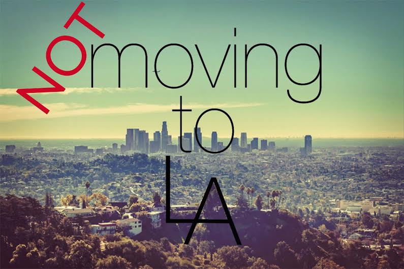 not-moving-to-LA