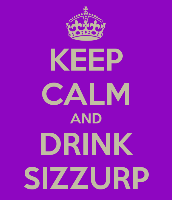 keep-calm-and-drink-sizzurp