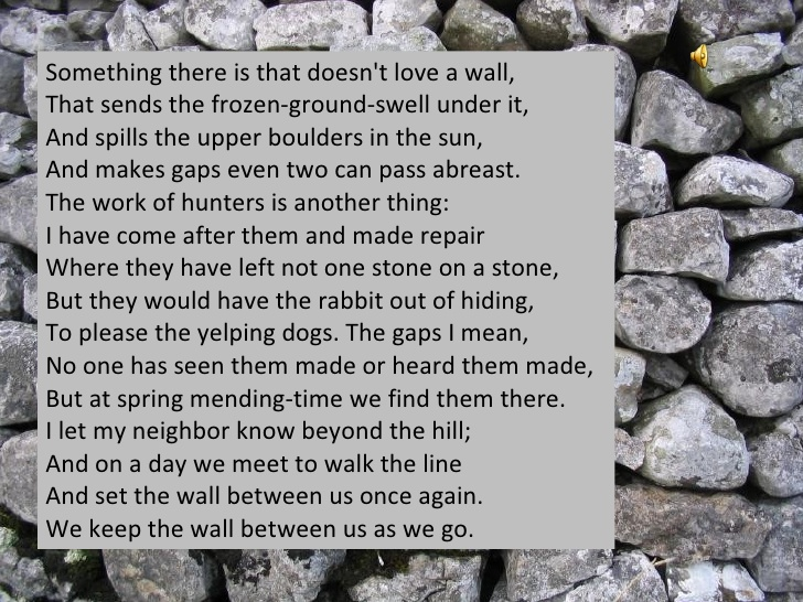 "mending wall by robert frost analysis Summary a stone wall separates the speaker's this is a fine poem for recital ""mending wall"" is many of frost's poems can be reasonably."